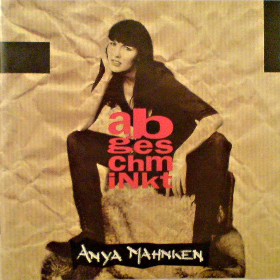 Anya Mahnken – Album Abgeschminkt